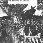 Trashing America - by Charlie Plymell