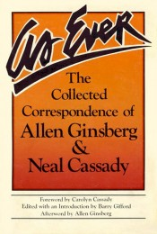 As Ever: The Collected Correspondence of Allen Ginsberg and Neal Cassady