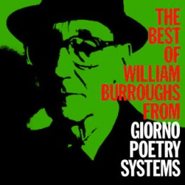 The Best of William S. Burroughs from Giorno Poetry Systems