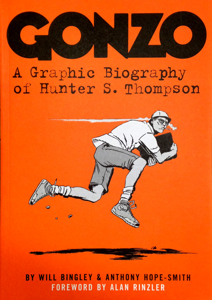 Gonzo: A Graphic Biography of Hunter S. Thompson - The ...