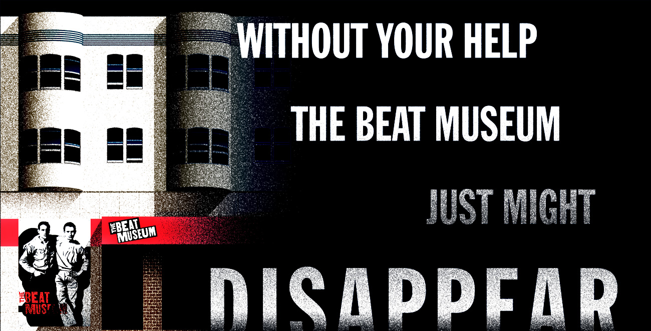 Without your help the Beat Museum might just disappear...