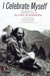 """""""I Celebrate Myself: The Somewhat Private Life of Allen Ginsberg"""" by Bill Morgan"""