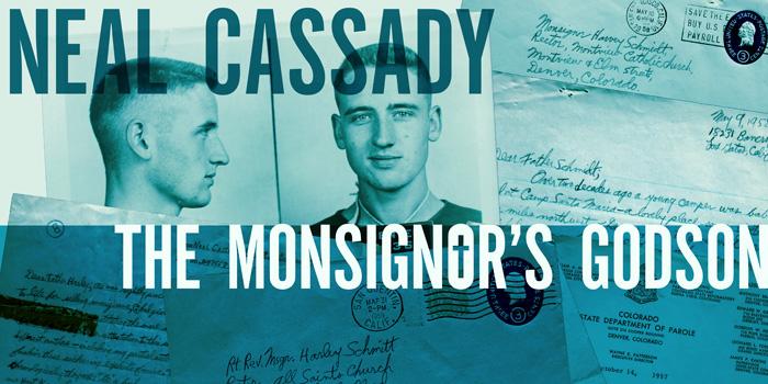 Neal Cassady: The Monsignor's Godson