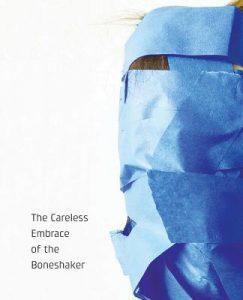 The Careless Embrace of the Boneshaker