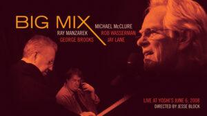BIG MIX: Big Mix: Michael McClure / Ray Manzarek / Rob Wasserman / George Brooks / Jay Lane