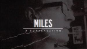 Miles: A Conversation