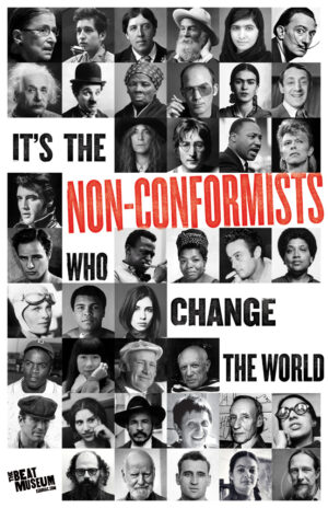 It's the Non-Conformists Who Change the World